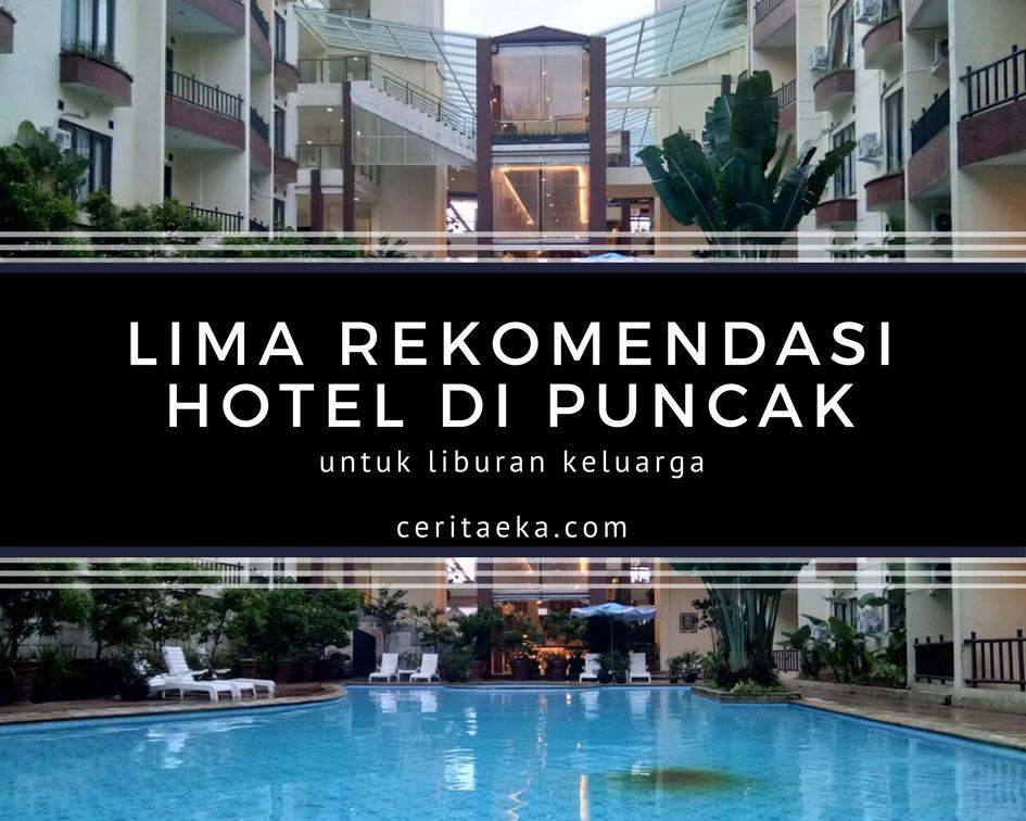 lima rekomendasi hotel di puncak pass ceritaeka rh ceritaeka com rekomendasi hotel di puncak 2018 rekomendasi hotel di puncak untuk anak