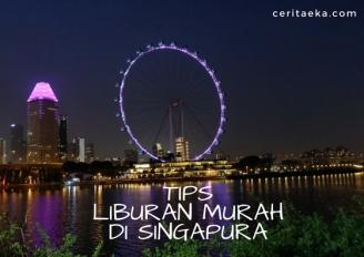 Tips Liburan Murah Di Singapura